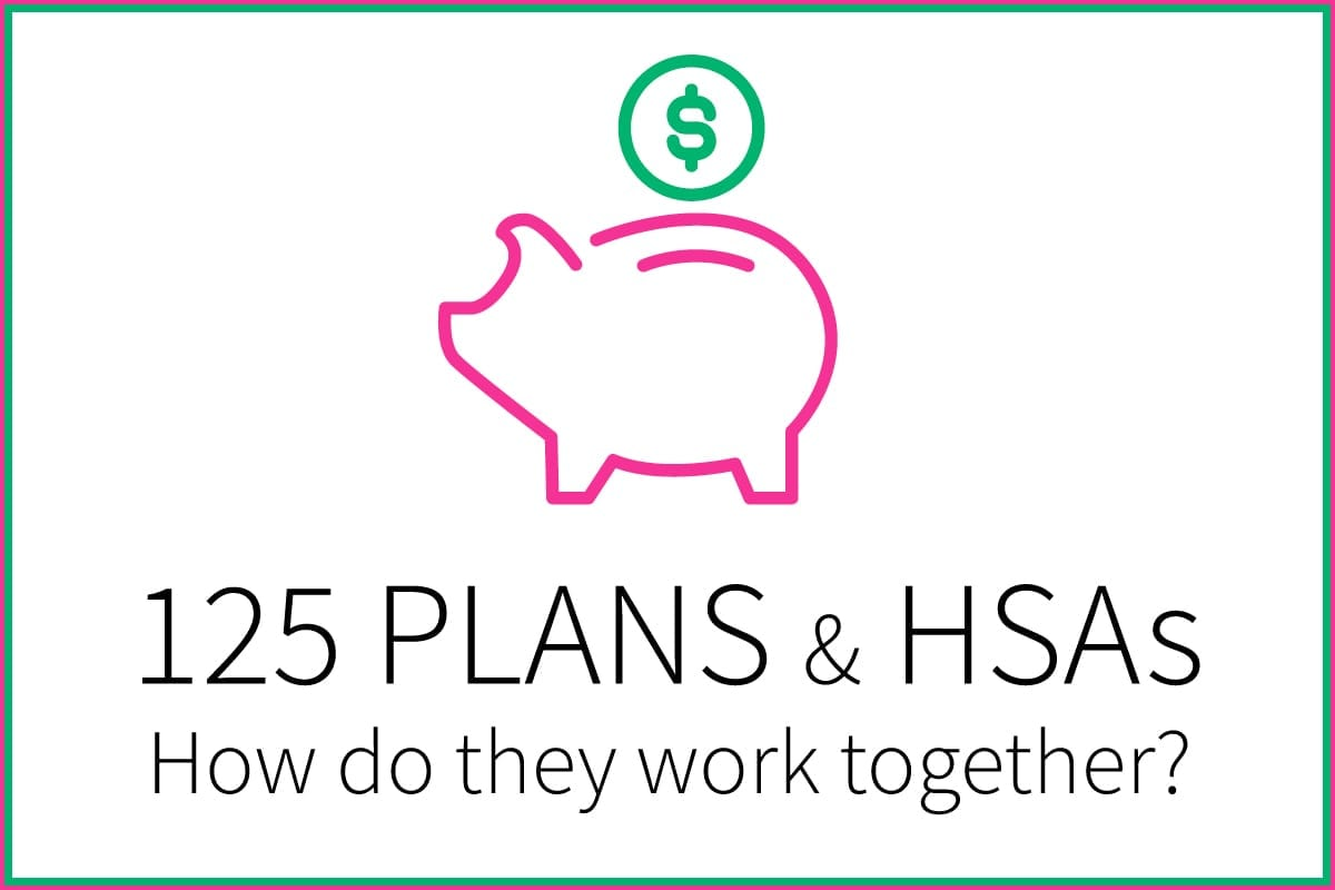 How Do 125 Plans and HSAs Work Together? | Payroll ...