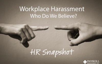 Workplace Harassment – Who Do We Believe?