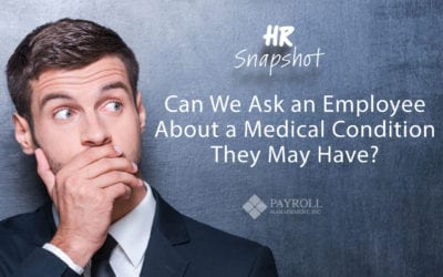 Can We Ask an Employee About a Medical Condition They May Have?